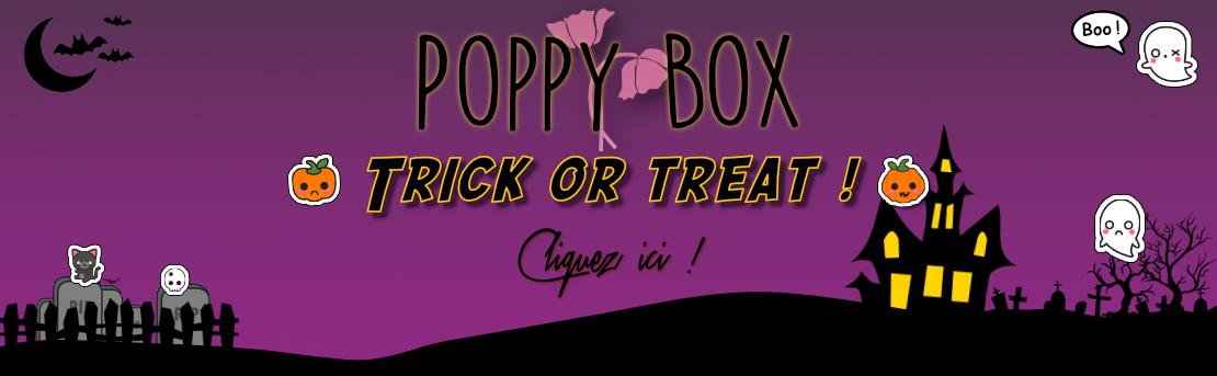 """Poppy Box """"Trick or treat !"""""""